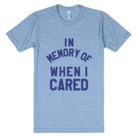 In Memory Of When I Cared T-shirt Blue (id6042158)-T-Shirt