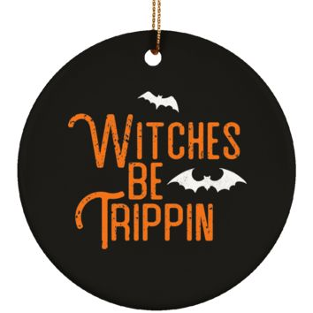 Witches Be Trippin Halloween Ornament Ceramic Circle Shape 3 Inches (Black)