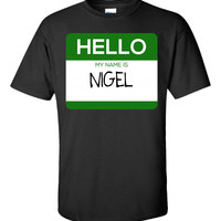 Hello My Name Is NIGEL v1-Unisex Tshirt