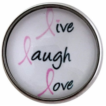 Pink Ribbon-Live Laugh Love Snap 20mm for Snap Jewelry (133)