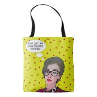 Just Get Me Some Coffee!! Tote Bag