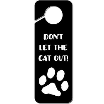 Dont Let The Cat Out Sign