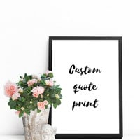 Custom print quote, PRINTABLE poster, Typography quote, Wall art quote printable, Positive inspiration, Custom home decor, Custom size print