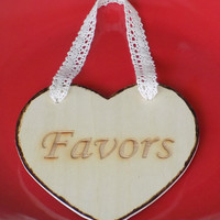 Engraved Favors Wedding Table Sign, Wood Heart Sign, Rustic Wedding Heart Sign, Wedding, Bridal Shower, or Bachelor/Bachelorette Party