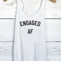 Engaged AF Tank Top