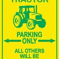 Tractor Parking Only Decorative Sign