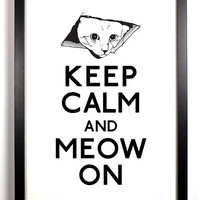 Keep Calm and Meow On (Kitten) 8 x 10 Print Buy 2 Get 1 FREE Keep Calm and Carry On Keep Calm Poster Keep Calm Parody
