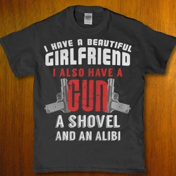 I have a girlfriend i also have a shovel and an alibi funny Men's t-shirt