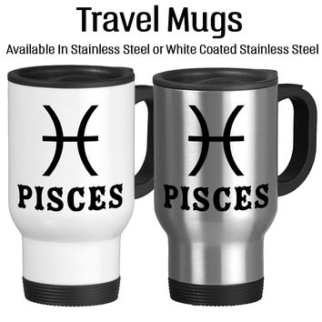 Pisces, Astrology Mug, Horoscope Cup, Travel Mug, Coffee Cup, Stainless, White, 14oz, Typography, Tea Cup, Tea Mug, Cocoa Cup,