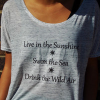 Live In The Sunshine, Swim The Sea Drink The Wild Air. Ralph Waldo Emerson. Womens Shirt. Customize By Size And Color.