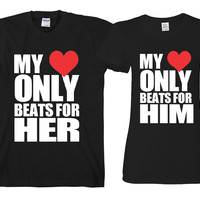 "My Heart Only Beats For Him - My Heart Only Beats For Her  ""Cute Couples Matching T-shirts"""
