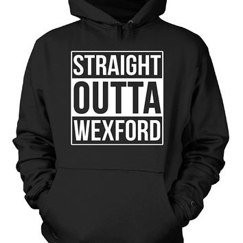 Straight Outta Wexford County. Cool Gift - Hoodie
