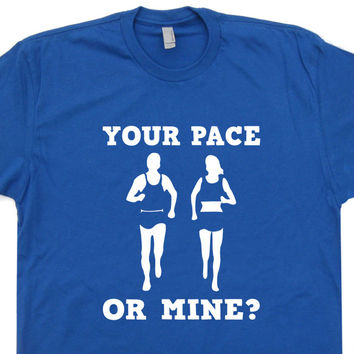 Your Pace Or Mine Funny Running T Shirt Cross Country T Shirt