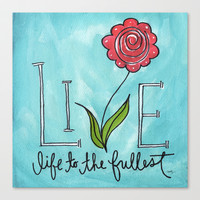 Live Life To The Fullest - Watercolor Flower Stretched Canvas by Misty Diller of Misty Michelle Design