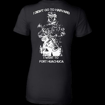 I didn't go to Harvard I went to Fort Huachuca Female T-shirt