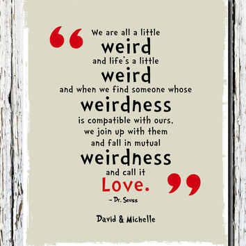 "We're All a Little Weird Quote Poster Print, Dr. Seuss Quote, Customized with names and colors wall print 8"" x 10"""
