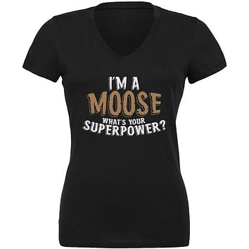 I'm A Moose What's Your Superpower Juniors V-Neck T Shirt