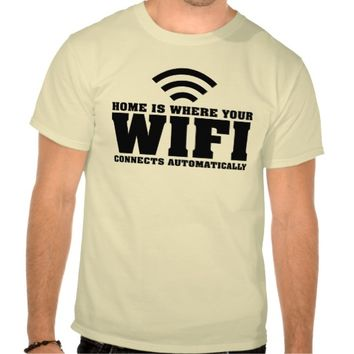 Home is Where Your WIFI Connects Automatically Tee