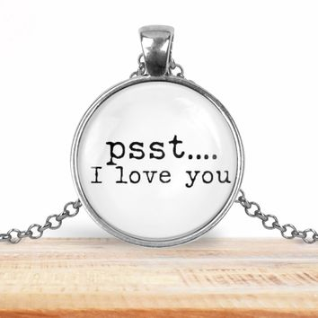 "Valentine's Day pendant necklace, ""psst....I love you"", choice of silver or bronze, key ring option"
