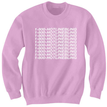 1-800 HOTLINE BLING SWEATSHIRT DRAKE SHIRT UNISEX TOPS WOMENS SWEATERS CHEAP SWEATERS BIRTHDAY GIFTS CHRISTMAS GIFTS from CELEBRITY COTTON