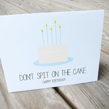 Friend Birthday Card. Birthday Humor - Birthday Candles. Don't spit on the cake.