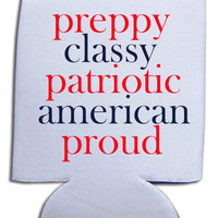 'Preppy, Patriotic, Proud' Koozie