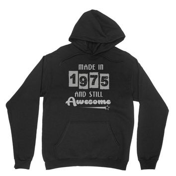 made in 1975 and still awesome Unisex Hoodie