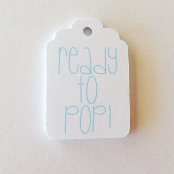 25 White + Light Blue 'Ready to Pop' Hang Tag, Gift Tag, Price Tag Die cuts-  2.25X1.5 inch - Baby Shower, Gender Reveal