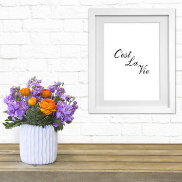 "Digital Download Print Decor wall printable art room decor inspirational Quote print ""C'est la vie"" Typographic Handwriting INSTANT DOWNLOAD"