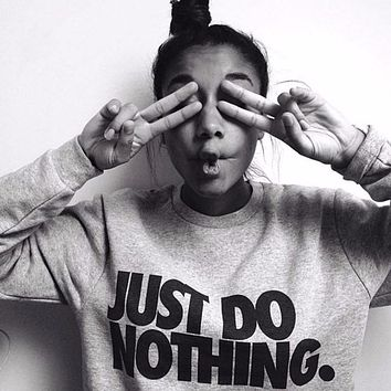 """""""Just Do Nothing"""" Sweater"""