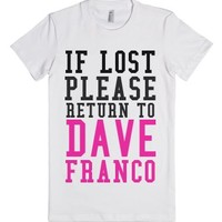 If Lost Please Return To Dave Franco-Female White T-Shirt