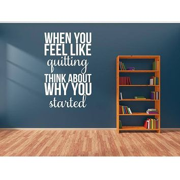 When You Feel Like Quitting Inspirational Wall Quote