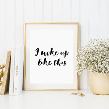 Printable I woke up like this beyonce quote print digital download instant wall art office gift for boss Beyonce Lyrics Quote Beyonce Print