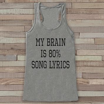 Music Lover Tank Top - My Brain Is Song Lyrics - Novelty Shirts for Women - Gift for Friend - Workout or Yoga Tank - Gift for Her
