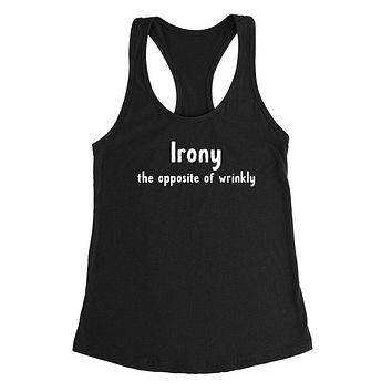 Irony the opposite of wrinkly, grammar, gift for teacher, ironing, funny graphic Ladies Racerback Tank Top