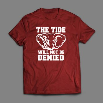 """COLLEGE FOOTBALL ALABAMA """"THE TIDE WILL NOT BE DENIED"""" MEN'S T-SHIRT"""