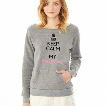 1keep calm birthday ladies sweatshirt