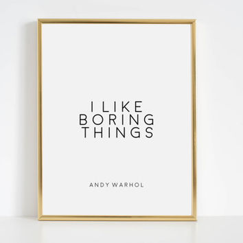 Office Wall Art,Office Sign,Office Desk,Home Office Desk,Quote Prints,Typography Poster Andy Warhol, I Like Boring Things Printable Quote