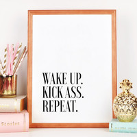 Wake up kick ass repeat,Wall decal,Office decal,Office Wall art,Boss Lady,Girl Boss,Printable Art,Inspirational Quote,Dorm Room,Morning Art