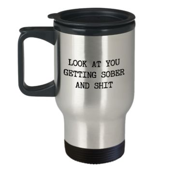 Sobriety Gift for Men & Women One Year Sober Anniversary Gifts Look at You Getting Sober Travel Mug Stainless Steel Insulated Coffee Cup