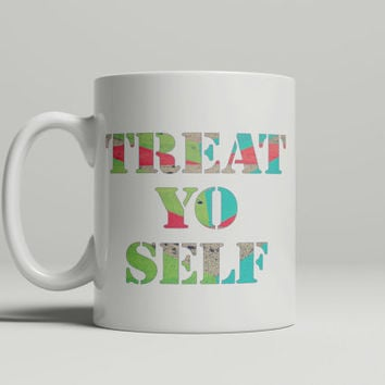 Quote Mug - FREE Shipping to USA white ceramic mug parks and recreation treat yo self funny saying cute mug unique tea mugs dye sublimation