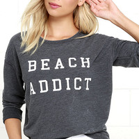 Amuse Society Beach Addict Charcoal Grey Sweatshirt