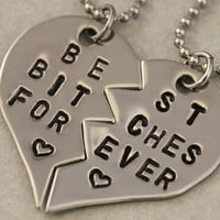 Best Bitches Forever Necklaces - BFF Split Heart  Jewelry, Best Bitches Jewelry - Hand Stamped Best Friend Necklaces -  Stainless Steel