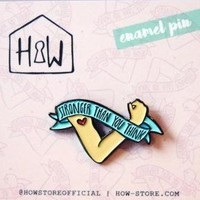 Stronger Than You Think Enamel Pin Feminist Brooch