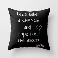 Let's take a chance Throw Pillow by Louise Machado