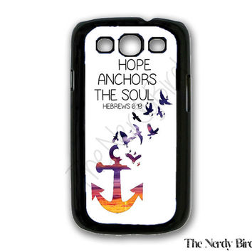 Hope Anchors the Soul Hebrews 6:19 Bible Quote Plastic or Rubber Samsung Galaxy S3 Case