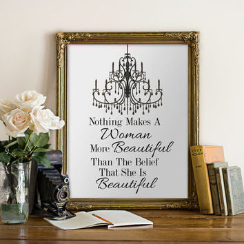 "PRINTABLE Art ""Nothing Makes a Woman More Beautiful Than The Belief That She Is Beautiful"" Typography Art Print Sophia Loren Quote"