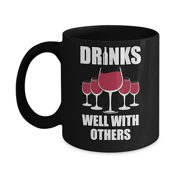 Drinks Well With Others Funny Drinking Wine Mug