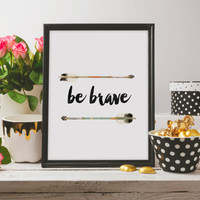 "Nursery poster Nursery print ""Be brave"" Motivational quote Inspirational art Printable quote Gift idea Instant download Black and White art"
