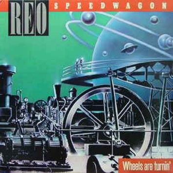 Wheels Are Turnin'- REO Speedwagon, LP (Pre-owned)